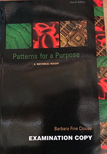 9780073217505: Patterns for a Purpose: A Rhetorical Reader Edition: fourth