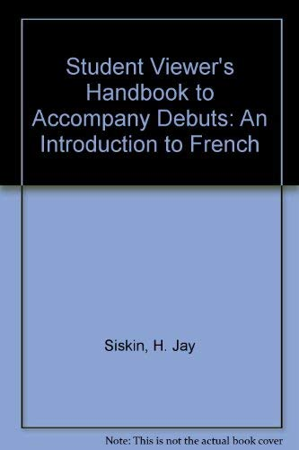 9780073219141: Student Viewer's Handbook to accompany Debuts: An introduction to French