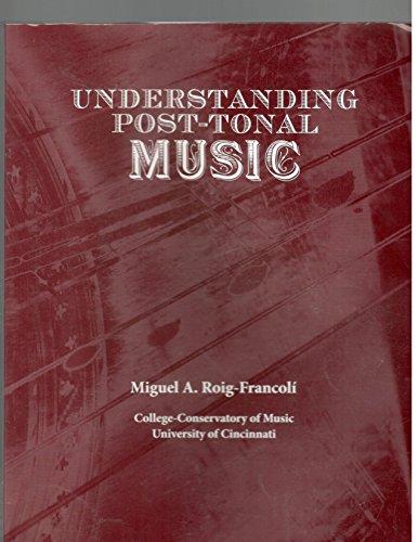 9780073221427: Understanding Post Tonal Music