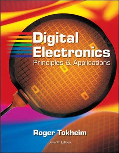 Digital Electronics: Principles and Applications: Roger Tokheim