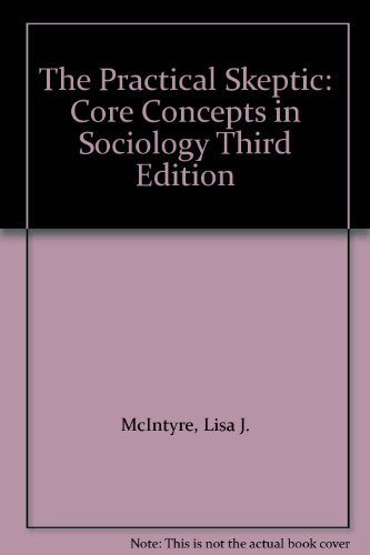 9780073223155: The Practical Skeptic Core Concepts in Sociology
