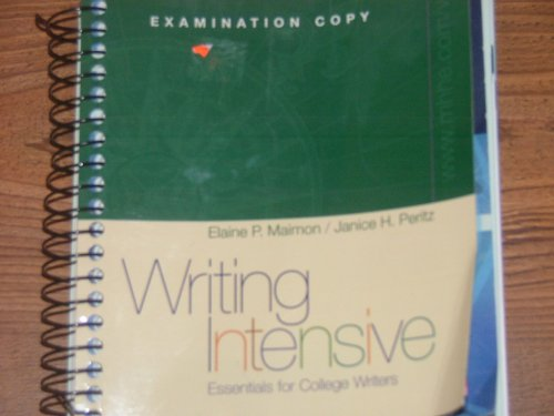 WRITING INTENSIVE. Essentials for College Writers (Instructors EXAMINATION COPY): Maimon