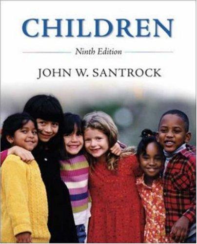 Children (9th edition): John W Santrock