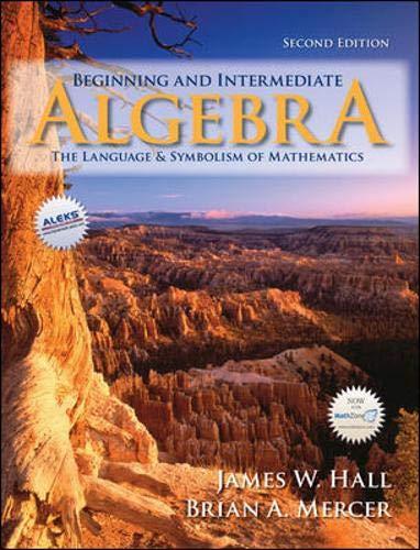 Beginning and Intermediate Algebra : The Language: Brian A. Mercer;