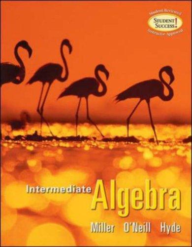 Intermediate Algebra (softcover): Miller,Julie, O'Neill,Molly, Hyde,Nancy