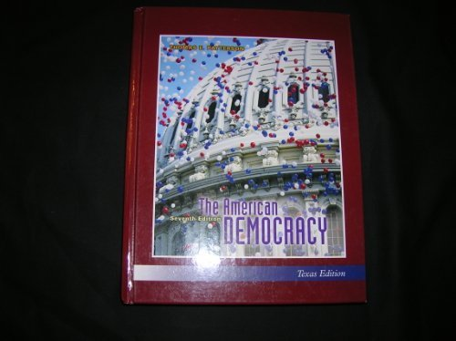 9780073230283: The American Democracy 7th Edition Texas Edition