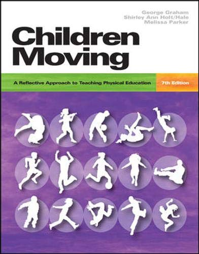 9780073252216: Children Moving: A Reflective Approach to Teaching Physical Education 7/e with Moving Into the Future 2/e and Movement Analysis Wheel