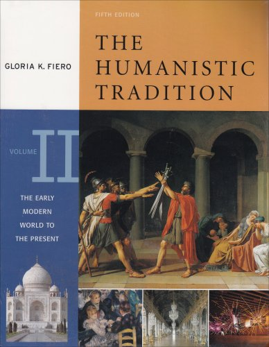 9780073252254: The Humanistic Tradition: The Early Modern World to the Present Vol. II