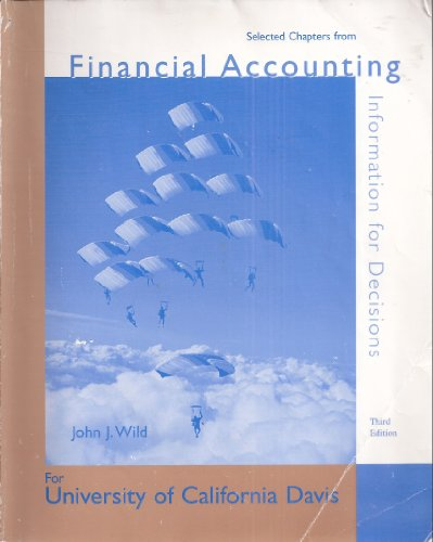 9780073255569: Selected Chapters from Financial Accounting Information Decisions Third Edition for University of California Davis
