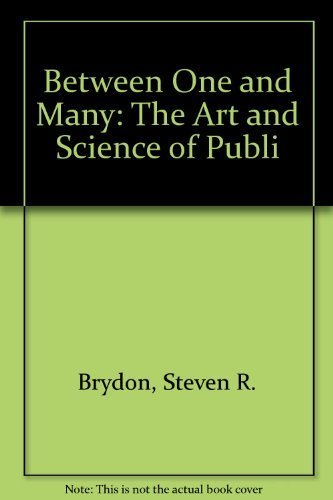 Between One and Many: The Art and Science of Public Speaking, Fifth Edition NICHOLSON SCHOOL ...