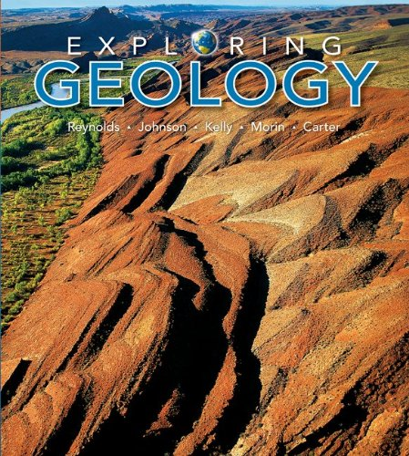 Exploring Geology (007325651X) by Reynolds,Stephen; Johnson,Julia; Kelly,Michael; Morin,Paul; Carter,Chuck