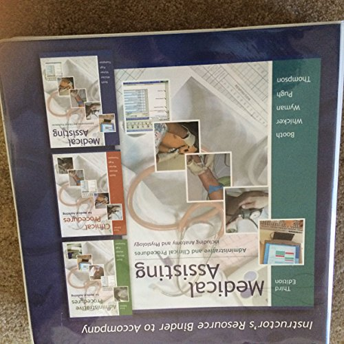 Instructor's Resource Binder to Accompany Medical Assisting: Whicker, Wyman, Pugh,