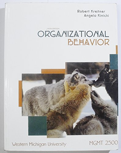 Organizational Behavior (Western Michigan University) (9780073259031) by Robert Kreitner; Angelo Kinicki