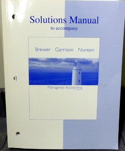 9780073265001: Solutions Manual to Accompany Introduction to Managerial Accounting 3rd Edition