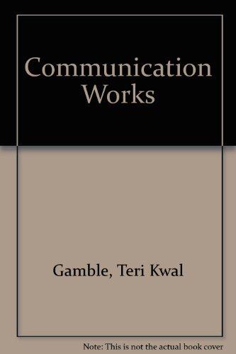 9780073266213: Communication Works