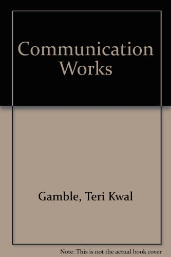 9780073266213: Communication Works (2006 publication)