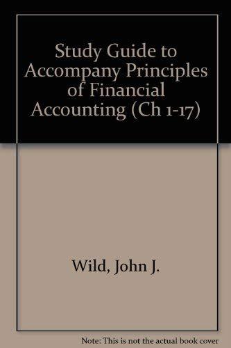 Study Guide to accompany Principles of Financial: John Wild, Kermit