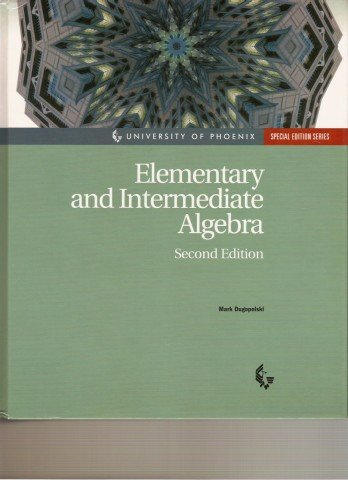Elementary and Intermediate Algebra, University of Phoenix , Special Edition Series: Mark ...