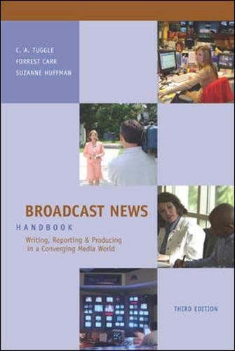9780073268699: Broadcast News Handbook: Writing, Reporting, Producing in a Converging Media World with Student CD-ROM and PowerWeb