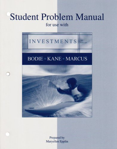 Student Problem Manual for use with Investments: Zvi Bodie, Alex