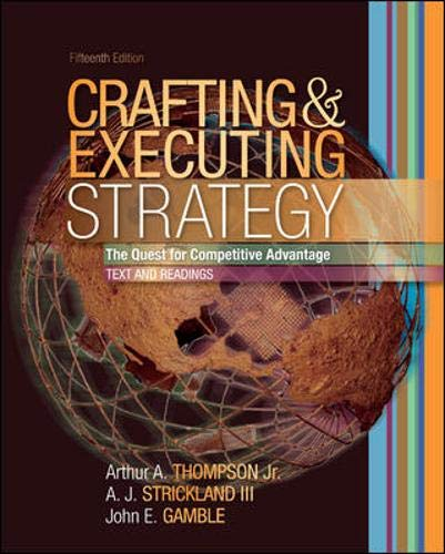 Crafting and Executing Strategy: Text and Readings: Arthur A. Jr.