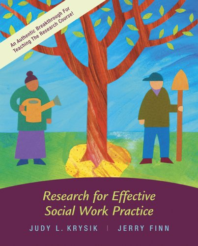 Research for Effective Social Work Practice with: Judy L. Krysik,