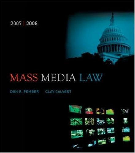 Mass Media Law, 2007/2008 Edition with PowerWeb: Don R Pember,