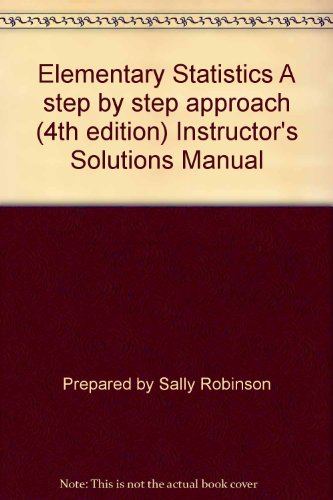 9780073283425: Elementary Statistics A step by step approach (4th edition) Instructor's Solutions Manual