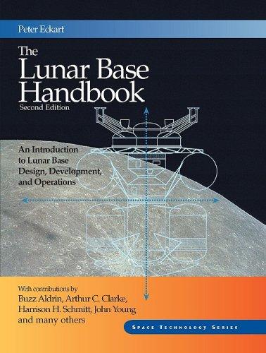 9780073294445: The Lunar Base Handbook: An Introduction to Lunar Base Design, Development, and Operations
