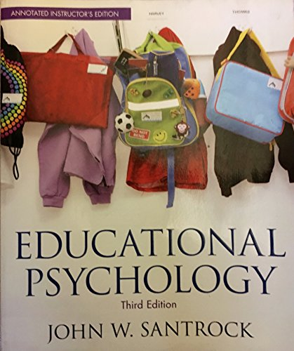 Educational Psychology Annotated Instructor's Edition: John W. Santrock