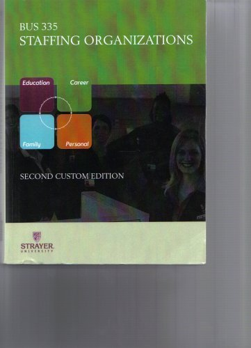 9780073300535: Staffing Organizations BUS 335 (Strayer University) Second Custom Edition
