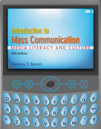 Introduction to Mass Communication: Media Literacy and: Stanley Baran