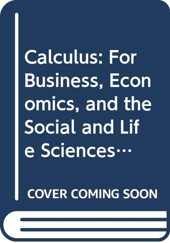 9780073304663: Calculus: For Business, Economics, and the Social and Life Sciences: Student Solution's Manual (Solutions Manual)