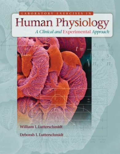 Lab Exercises in Human Physiology : A: Deborah Lutterschmidt; William