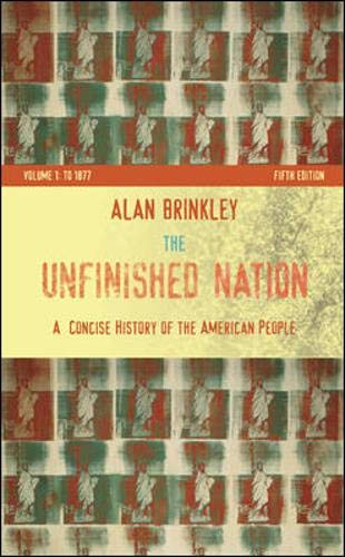 9780073307015: The Unfinished Nation: A Concise History of the American People Volume I: To 1877