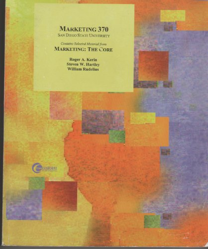 9780073318417: Marketing The Core (MKT: 370 Marketing College of Business Administration SDSU)