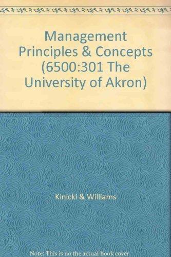 Management Principles & Concepts (6500:301 The University: Kinicki & Williams