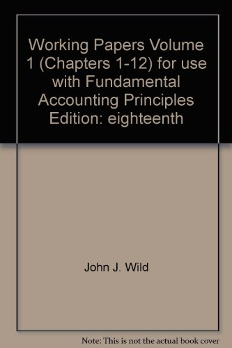 9780073320403: working papers,volume 1,chapters 1-12 for use with fund. accounting principles,18th edition (working papers,volume 1 chapters 1- 12 for use with fundamental accounting principles 18th edition volume 1, volume 1)