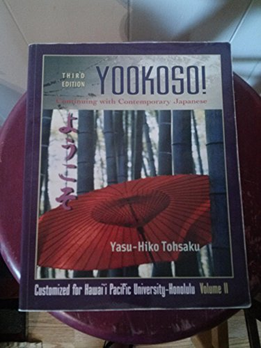 9780073325453: Yookoso! Continuing with Contemporary Japanese (custom edition for hawaii pacific university, vol 2)