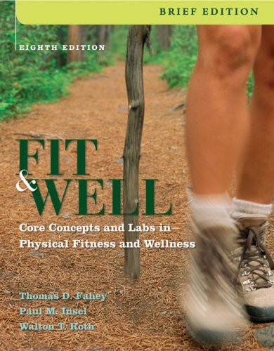 9780073325651: Fit & Well, Brief: Core Concepts and Labs in Physical Fitness and Wellness