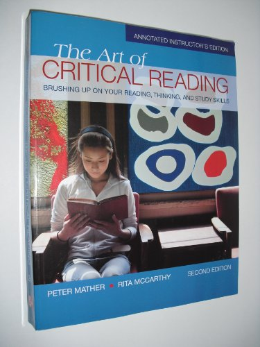 The Art of Critical Reading: Brushing Up on Your Reading, Thinking, and Study Skills (Annotated Instructors Edition)