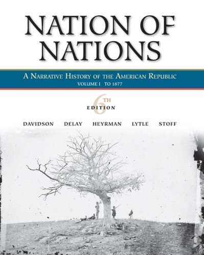 9780073330150: Nation of Nations, Volume I: To 1877: A Narrative History of the American Republic