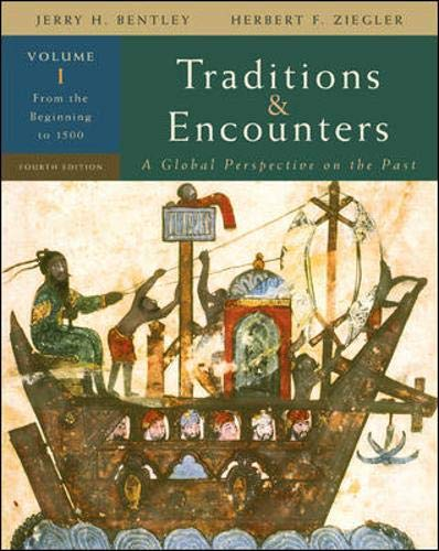 9780073330624: Traditions & Encounters: A Global Perspective on the Past, Vol. 1 From the Beginning to 1500