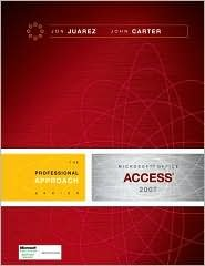 9780073341552: Microsoft Office Access 2007: A Professional Approach