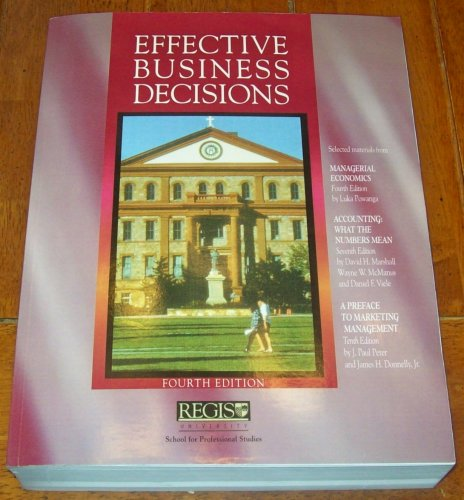 9780073357102: Effective Business Decisions - Fourth Edition Regis University School for Professional Studies