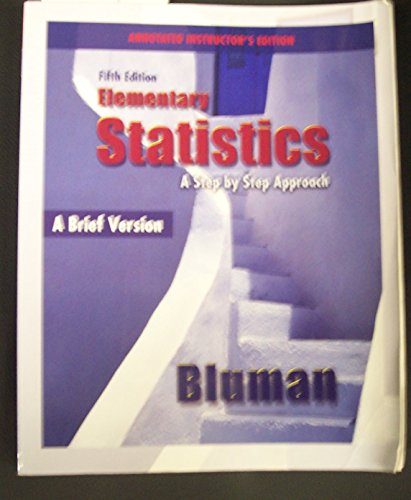 9780073357256: Elementary Statistics: A Step By Step Approach (A Brief Version, 5th Edition, Annotated Instructor's Edition)