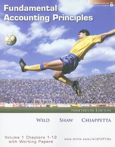 Fundamental Accounting Principles, Vol. 1, Chapters 1-12: John J. Wild,