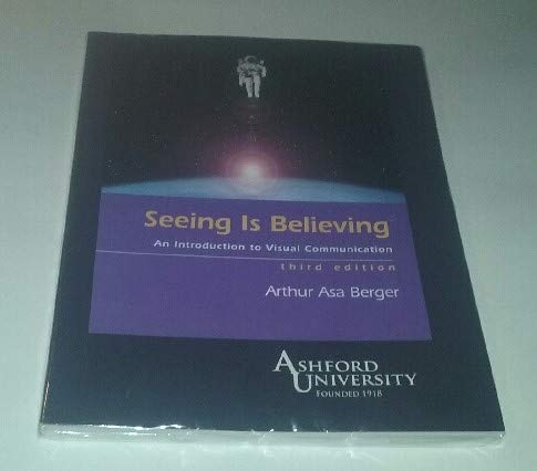9780073367743: Seeing is Believing: An Introduction to Visual Communication (Custom 3rd Edition for Ashford University)