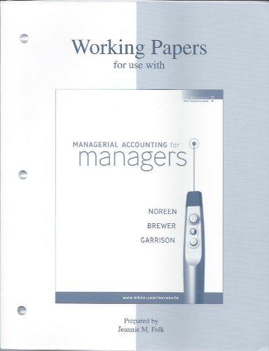 Working Papers for use with Managerial Accounting: Jeannie M. Folk,
