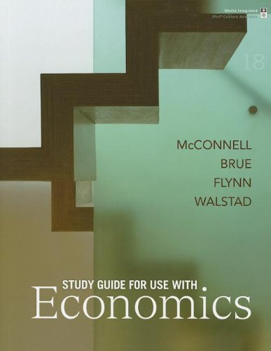 Study Guide for Use with Economics, 18th: Campbell R. McConnell,